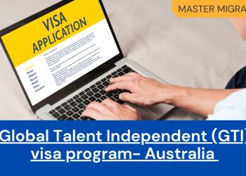 Global Talent Independent GTI visa program Australia